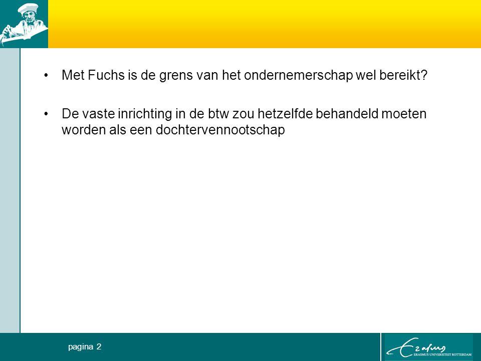 Met Fuchs is de grens van het ondernemerschap wel bereikt? De vaste inrichting in de btw zou hetzelfde behandeld moeten worden als een dochtervennoots