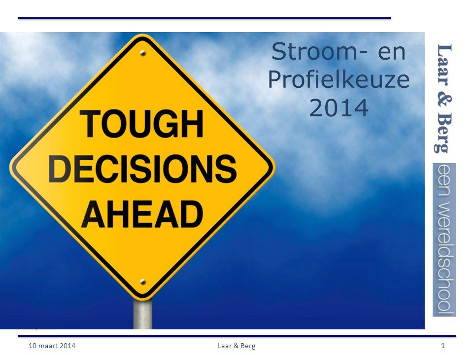 Stroom- en Profielkeuze 2014 10 maart 2014Laar & Berg1