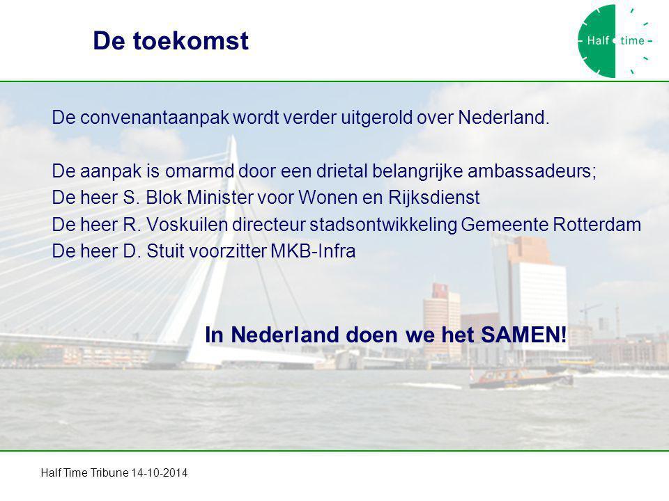 De toekomst De convenantaanpak wordt verder uitgerold over Nederland. De aanpak is omarmd door een drietal belangrijke ambassadeurs; De heer S. Blok M