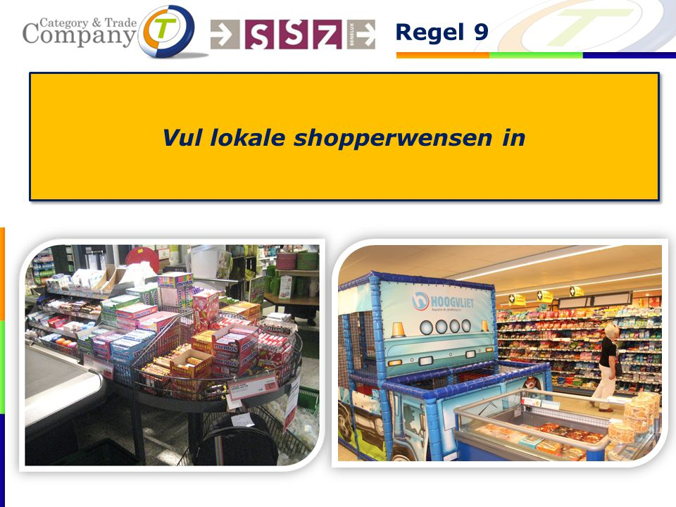 Vul lokale shopperwensen in Regel 9