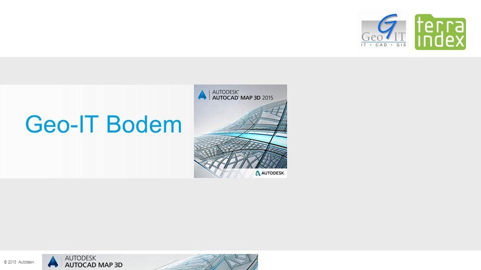 © 2013 Autodesk Geo-IT Bodem