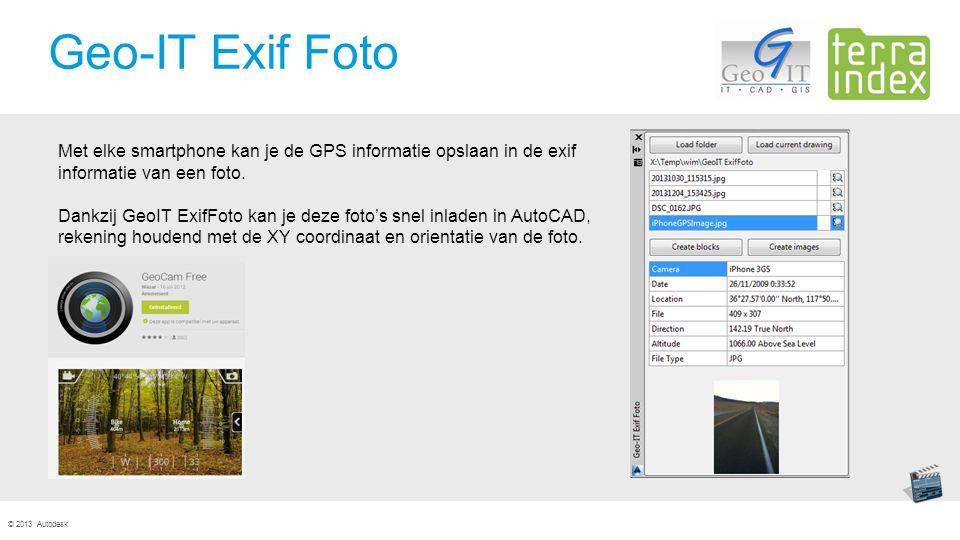 © 2013 Autodesk Geo-IT Exif Foto Met elke smartphone kan je de GPS informatie opslaan in de exif informatie van een foto.