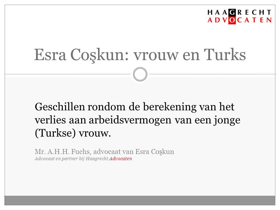 Esra Coşkun: vrouw en Turks Geschillen rondom de berekening van het verlies aan arbeidsvermogen van een jonge (Turkse) vrouw.