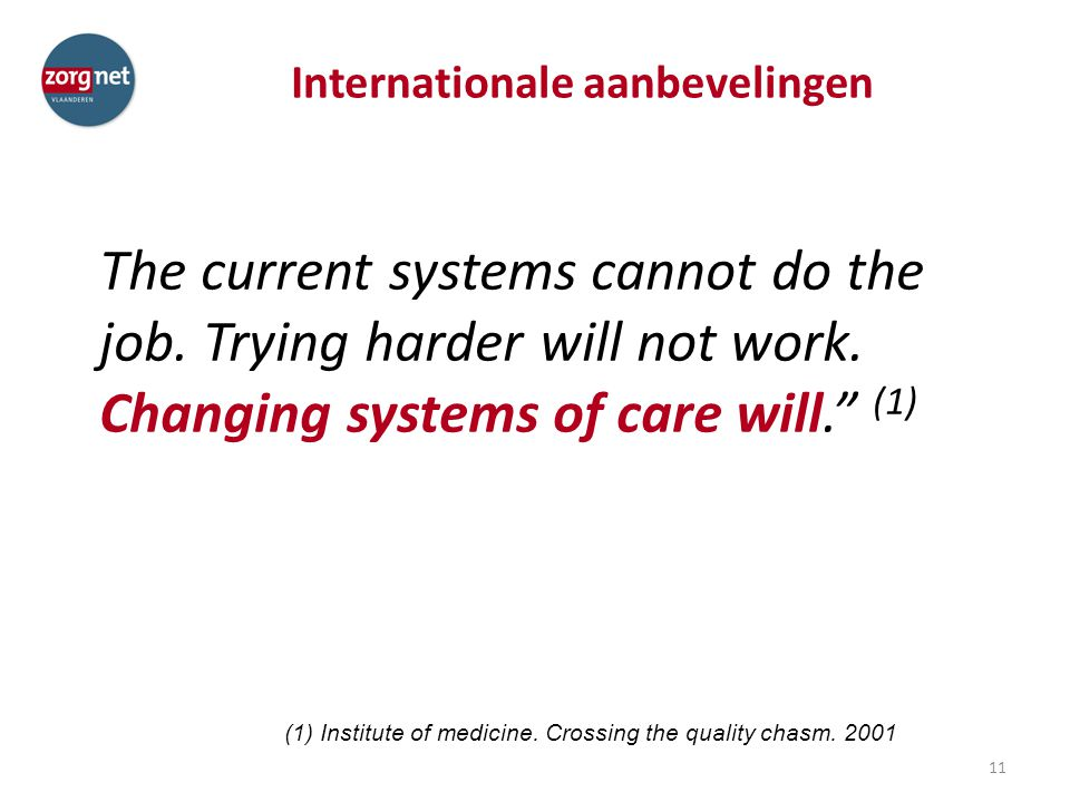 Internationale aanbevelingen The current systems cannot do the job.