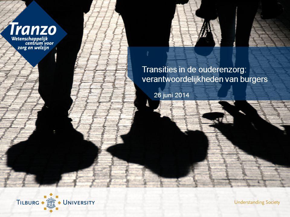 Transities in de ouderenzorg: verantwoordelijkheden van burgers 26 juni 2014