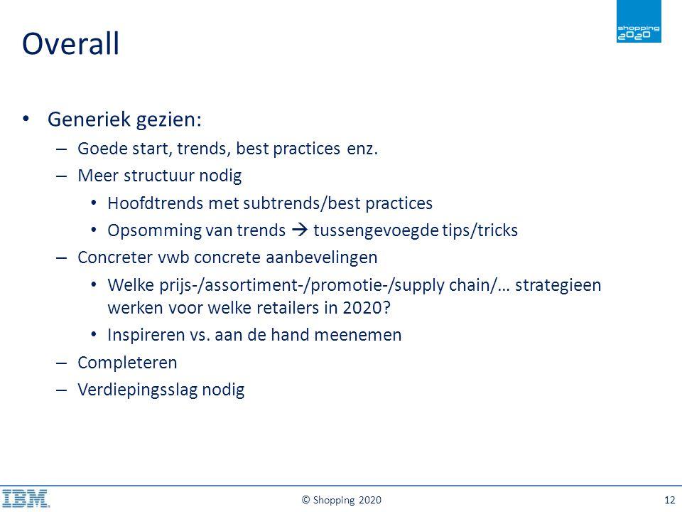 © Shopping 202012 Overall Generiek gezien: – Goede start, trends, best practices enz. – Meer structuur nodig Hoofdtrends met subtrends/best practices