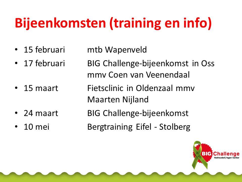 Bijeenkomsten (training en info) 15 februari mtb Wapenveld 17 februari BIG Challenge-bijeenkomst in Oss mmv Coen van Veenendaal 15 maartFietsclinic in