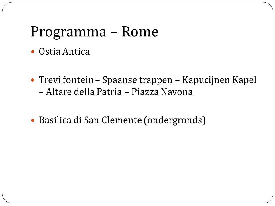 Programma – Rome Ostia Antica Trevi fontein – Spaanse trappen – Kapucijnen Kapel – Altare della Patria – Piazza Navona Basilica di San Clemente (onder