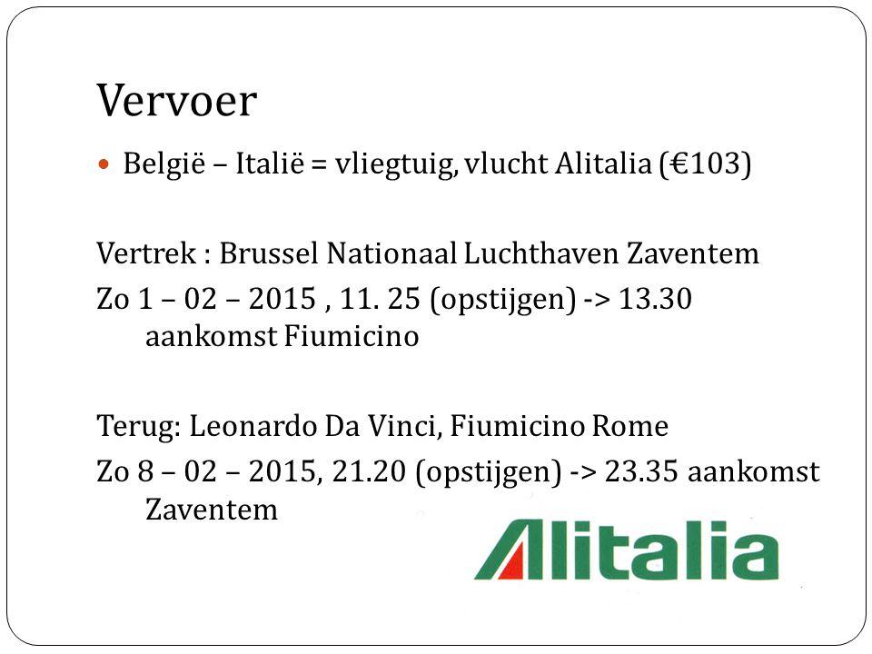 Vervoer België – Italië = vliegtuig, vlucht Alitalia (€103) Vertrek : Brussel Nationaal Luchthaven Zaventem Zo 1 – 02 – 2015, 11. 25 (opstijgen) -> 13