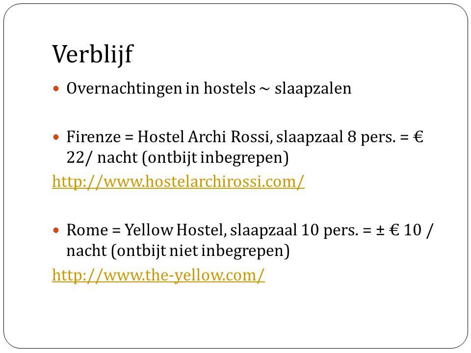Verblijf Overnachtingen in hostels ~ slaapzalen Firenze = Hostel Archi Rossi, slaapzaal 8 pers. = € 22/ nacht (ontbijt inbegrepen) http://www.hostelar