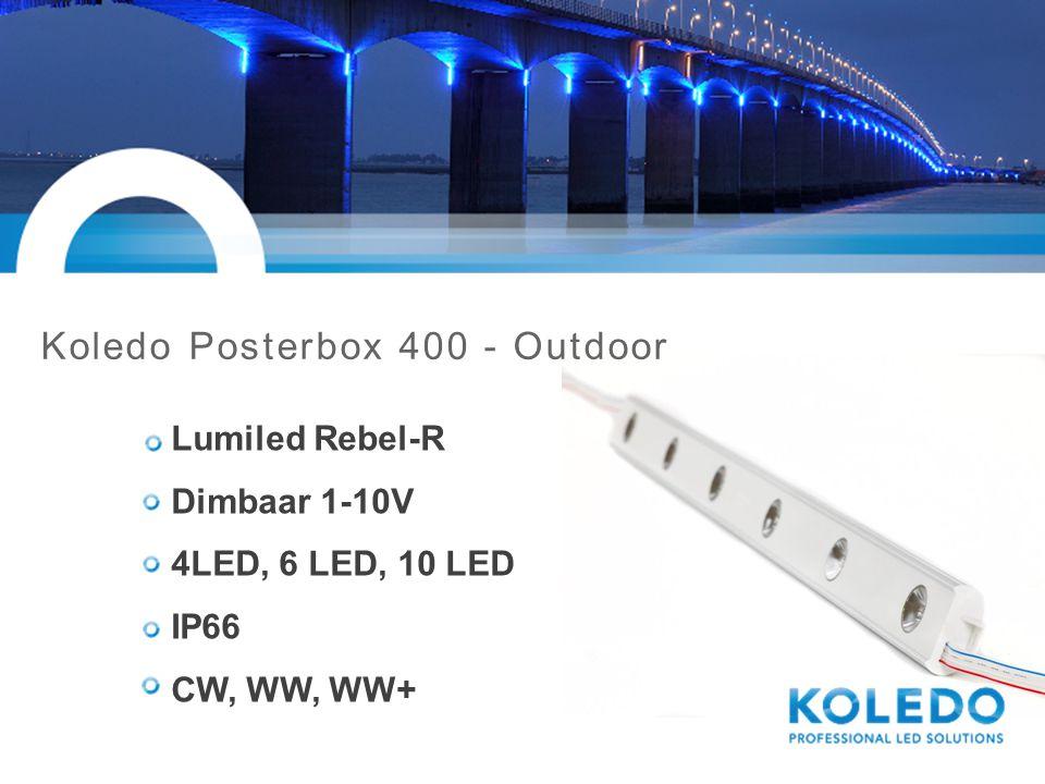 Koledo Posterbox 400 - Indoor Lumiled Rebel-R Niet dimbaar 4LED, 6 LED, 10 LED IP21 CW, WW, WW+