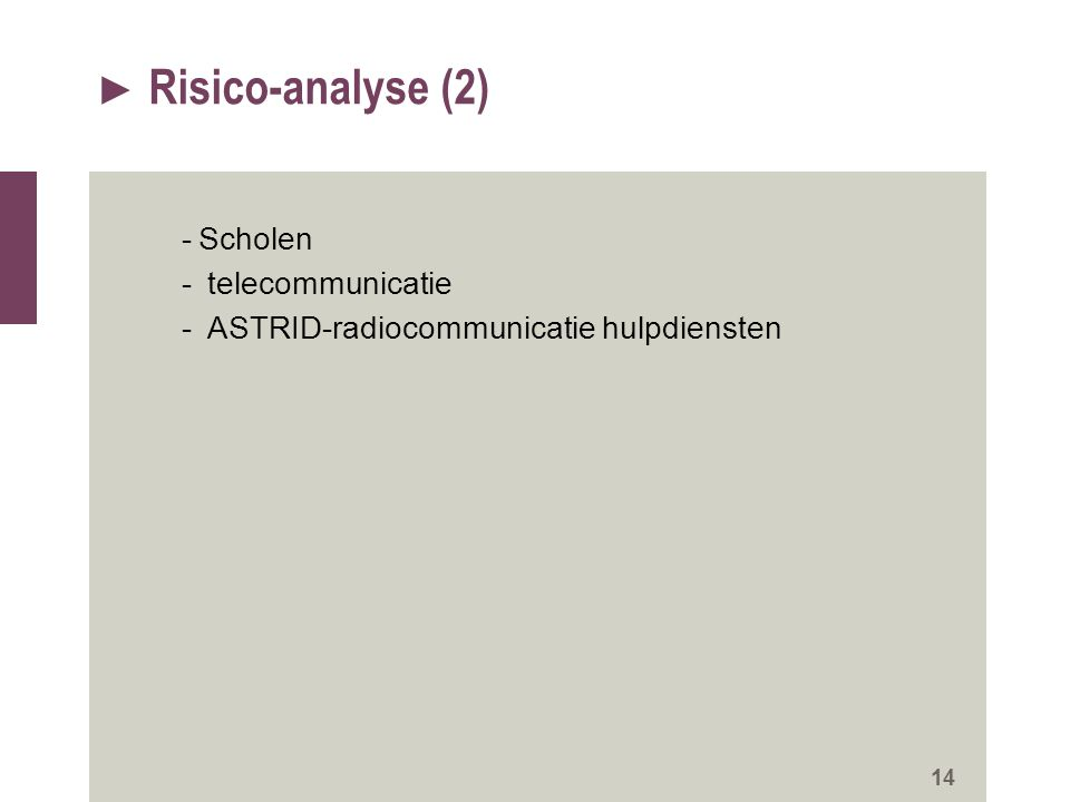 ► Risico-analyse (2) -Scholen - telecommunicatie - ASTRID-radiocommunicatie hulpdiensten 14