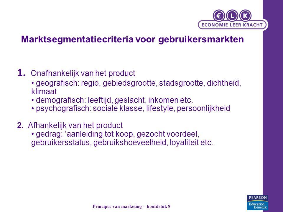 Marktsegmentatiecriteria voor gebruikersmarkten 1. Onafhankelijk van het product geografisch: regio, gebiedsgrootte, stadsgrootte, dichtheid, klimaat