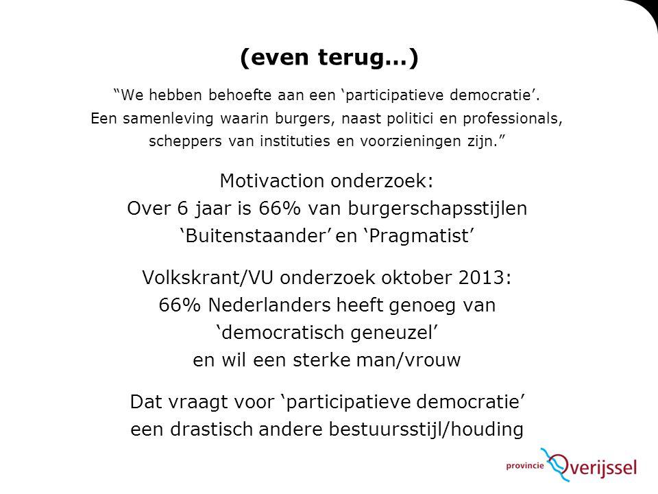 """""""We hebben behoefte aan een 'participatieve democratie'. Een samenleving waarin burgers, naast politici en professionals, scheppers van instituties en"""