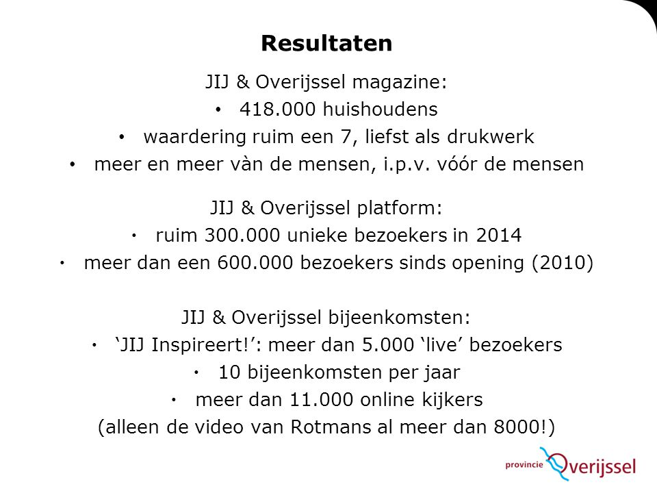 Resultaten JIJ & Overijssel magazine: 418.000 huishoudens waardering ruim een 7, liefst als drukwerk meer en meer vàn de mensen, i.p.v. vóór de mensen