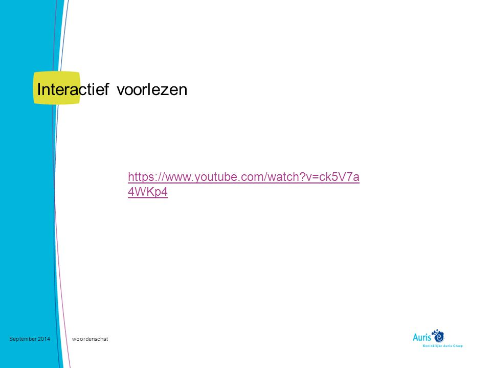 Interactief voorlezen September 2014woordenschat https://www.youtube.com/watch?v=ck5V7a 4WKp4