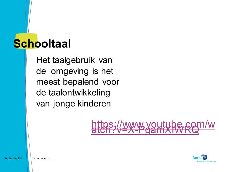 Schooltaal Het taalgebruik van de omgeving is het meest bepalend voor de taalontwikkeling van jonge kinderen September 2014woordenschat https://www.yo