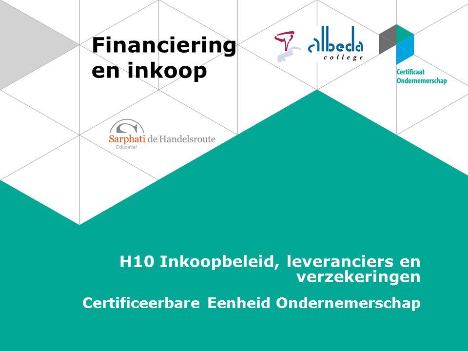 Financiering en inkoop H10 Inkoopbeleid, leveranciers en verzekeringen Certificeerbare Eenheid Ondernemerschap