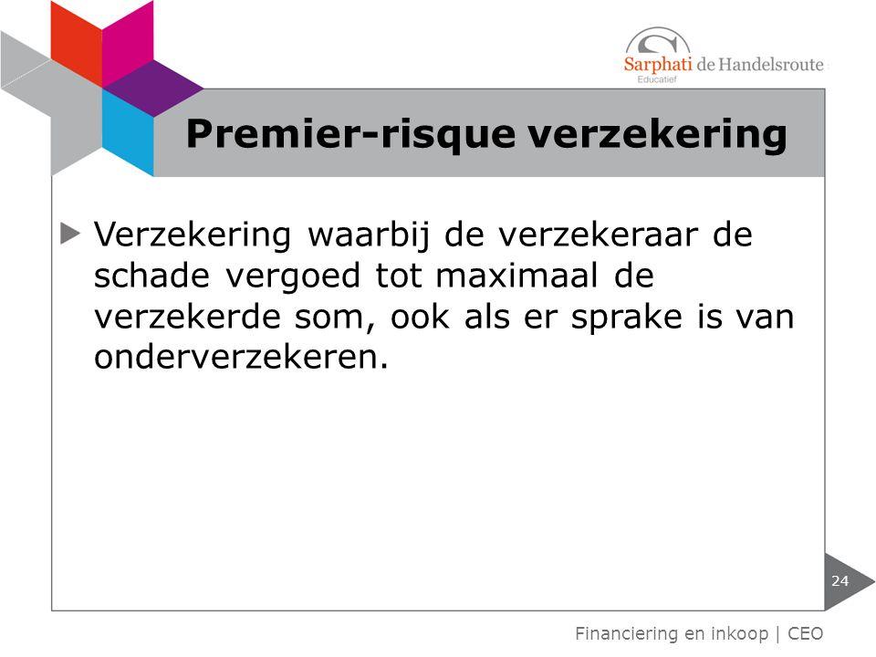 Verzekering waarbij de verzekeraar de schade vergoed tot maximaal de verzekerde som, ook als er sprake is van onderverzekeren. 24 Premier-risque verze