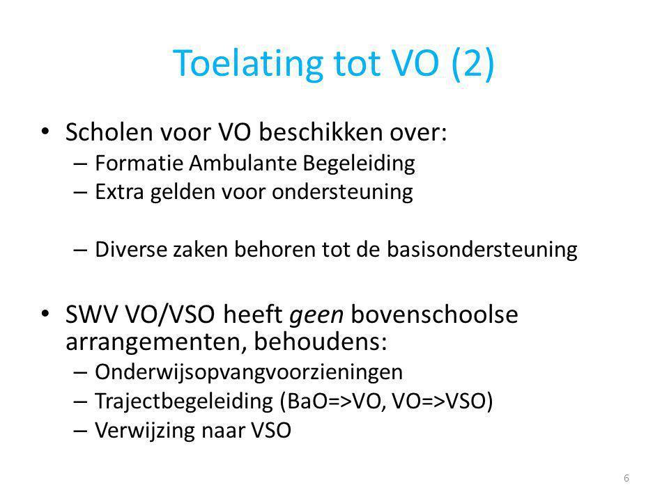 Toelating tot VO (2) Scholen voor VO beschikken over: – Formatie Ambulante Begeleiding – Extra gelden voor ondersteuning – Diverse zaken behoren tot d