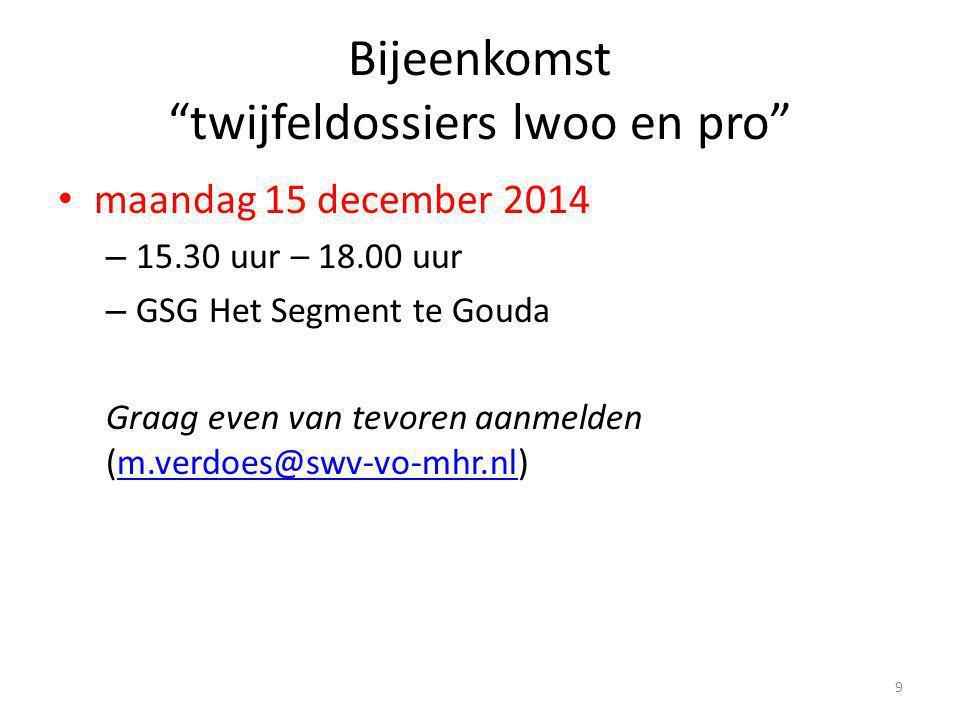 """Bijeenkomst """"twijfeldossiers lwoo en pro"""" maandag 15 december 2014 – 15.30 uur – 18.00 uur – GSG Het Segment te Gouda Graag even van tevoren aanmelden"""