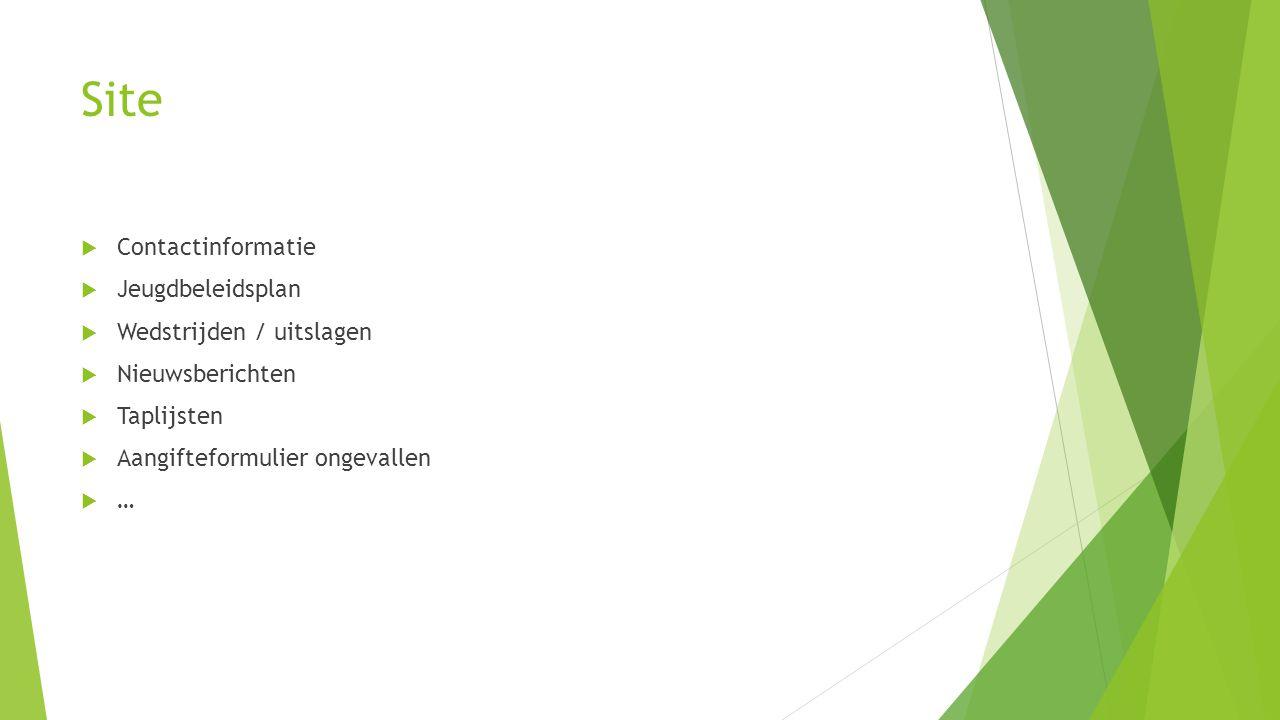 Site  Contactinformatie  Jeugdbeleidsplan  Wedstrijden / uitslagen  Nieuwsberichten  Taplijsten  Aangifteformulier ongevallen  …