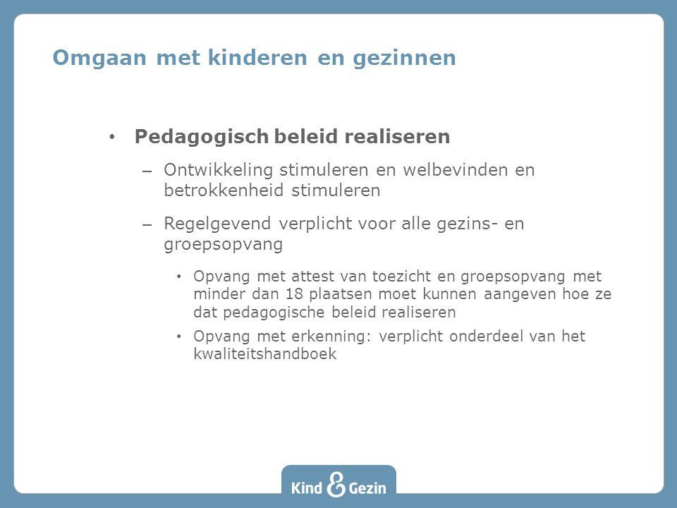 Pedagogisch beleid realiseren – Ontwikkeling stimuleren en welbevinden en betrokkenheid stimuleren – Regelgevend verplicht voor alle gezins- en groeps