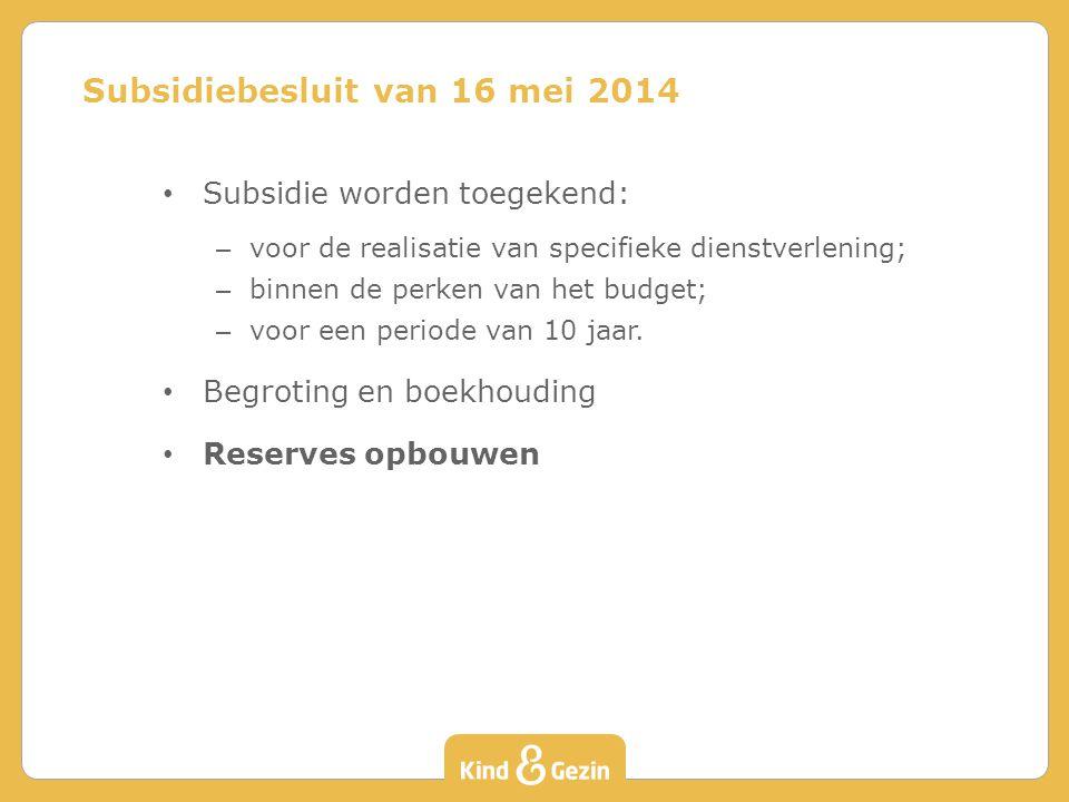 Subsidie worden toegekend: – voor de realisatie van specifieke dienstverlening; – binnen de perken van het budget; – voor een periode van 10 jaar. Beg