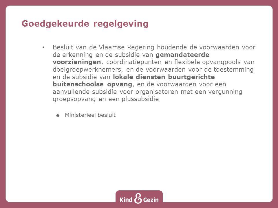 Besluit van de Vlaamse Regering houdende de voorwaarden voor de erkenning en de subsidie van gemandateerde voorzieningen, coördinatiepunten en flexibe