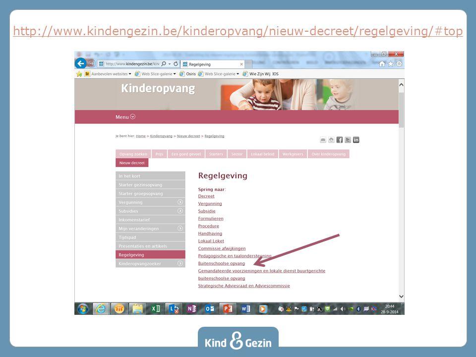 http://www.kindengezin.be/kinderopvang/nieuw-decreet/regelgeving/#top