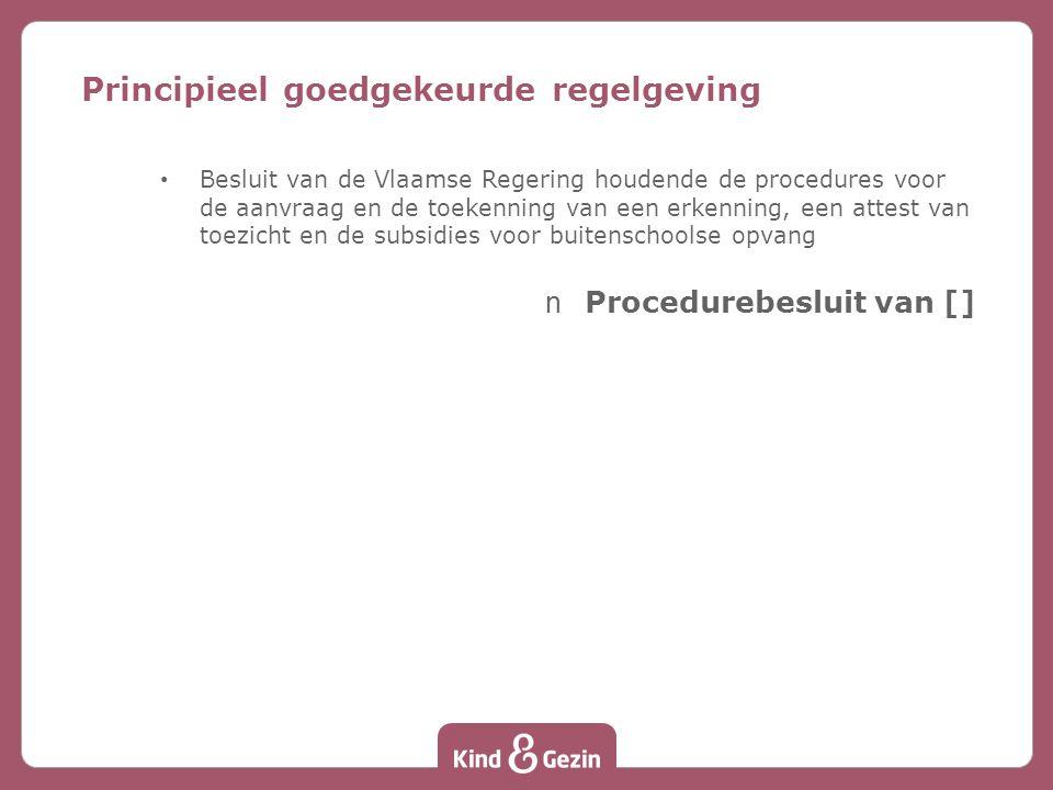 Besluit van de Vlaamse Regering houdende de procedures voor de aanvraag en de toekenning van een erkenning, een attest van toezicht en de subsidies vo