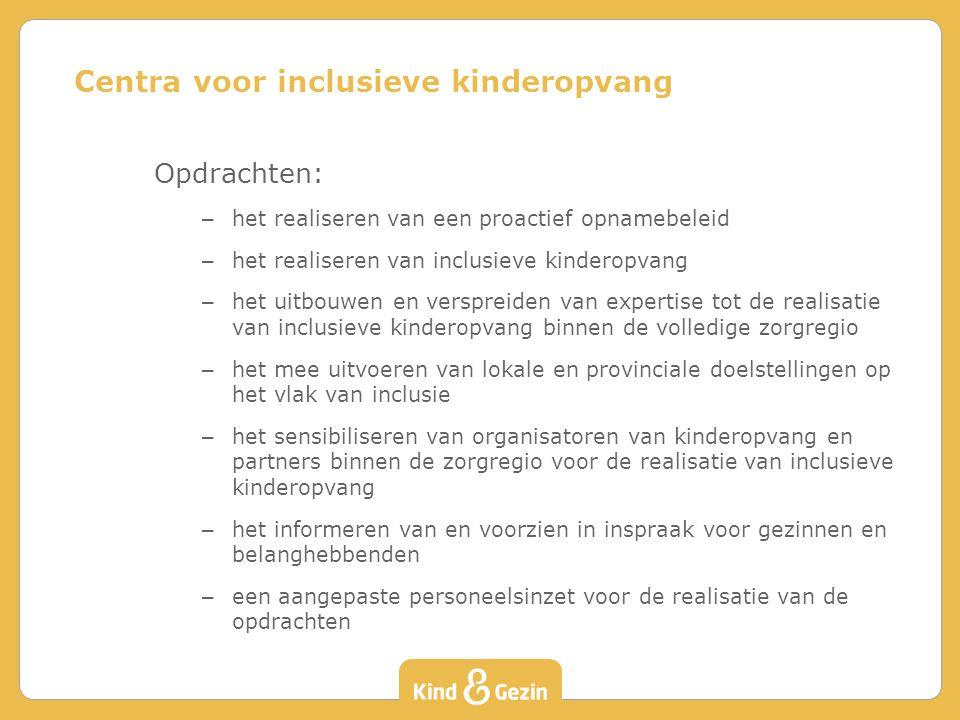 Opdrachten: – het realiseren van een proactief opnamebeleid – het realiseren van inclusieve kinderopvang – het uitbouwen en verspreiden van expertise