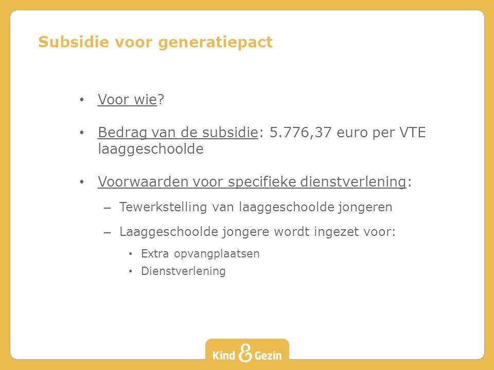 Voor wie? Bedrag van de subsidie: 5.776,37 euro per VTE laaggeschoolde Voorwaarden voor specifieke dienstverlening: – Tewerkstelling van laaggeschoold