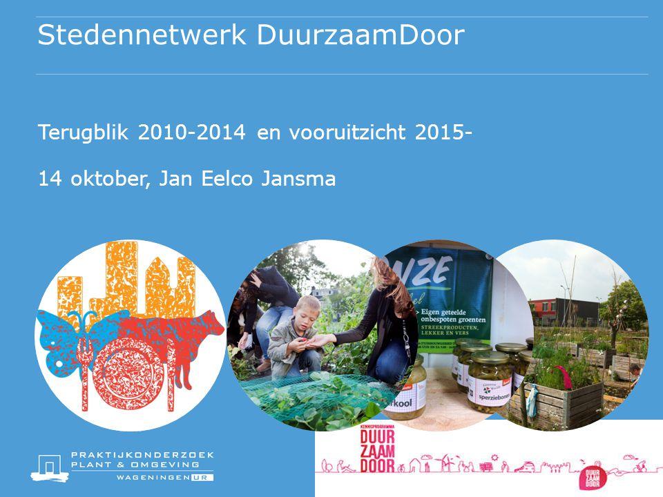 Stedennetwerk DuurzaamDoor Terugblik 2010-2014 en vooruitzicht 2015- 14 oktober, Jan Eelco Jansma