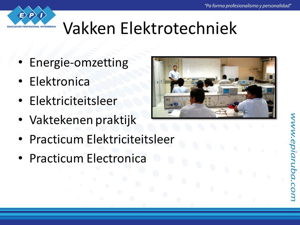 Vakken Elektrotechniek Energie-omzetting Elektronica Elektriciteitsleer Vaktekenen praktijk Practicum Elektriciteitsleer Practicum Electronica