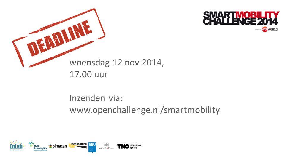 woensdag 12 nov 2014, 17.00 uur Inzenden via: www.openchallenge.nl/smartmobility