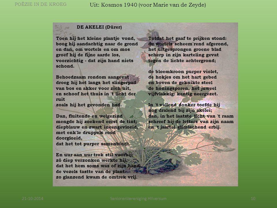 21-10-2014SeniorenVereniging Hilversum10 POËZIE IN DE KROEG DE AKELEI (Dürer) Toen hij het kleine plantje vond, boog hij aandachtig naar de grond en d