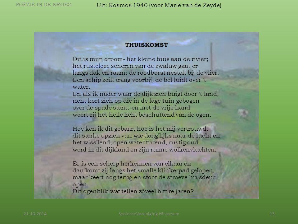 21-10-2014SeniorenVereniging Hilversum13 THUISKOMST Dit is mijn droom- het kleine huis aan de rivier; het rusteloze scheren van de zwaluw gaat er lang