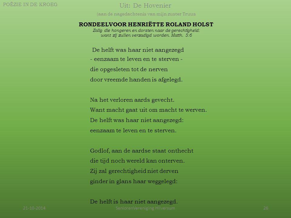 21-10-2014SeniorenVereniging Hilversum26 Uit: De Hovenier (aan de nagedachtenis van mijn zuster Truus POËZIE IN DE KROEG RONDEELVOOR HENRIËTTE ROLAND