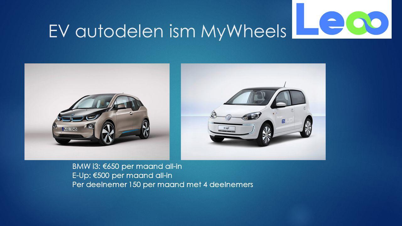 EV autodelen ism MyWheels BMW i3: €650 per maand all-in E-Up: €500 per maand all-in Per deelnemer 150 per maand met 4 deelnemers