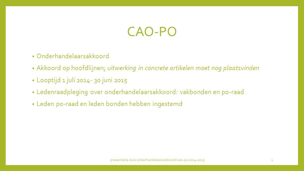CAO-PO Onderhandelaarsakkoord Akkoord op hoofdlijnen; uitwerking in concrete artikelen moet nog plaatsvinden Looptijd 1 juli 2014- 30 juni 2015 Ledenr