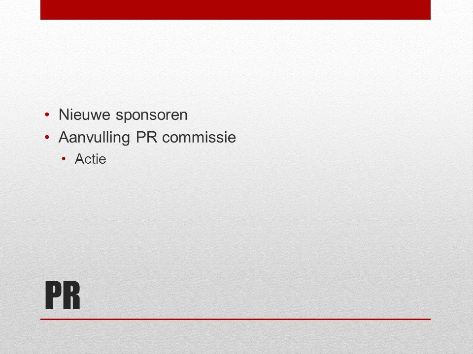 PR Nieuwe sponsoren Aanvulling PR commissie Actie