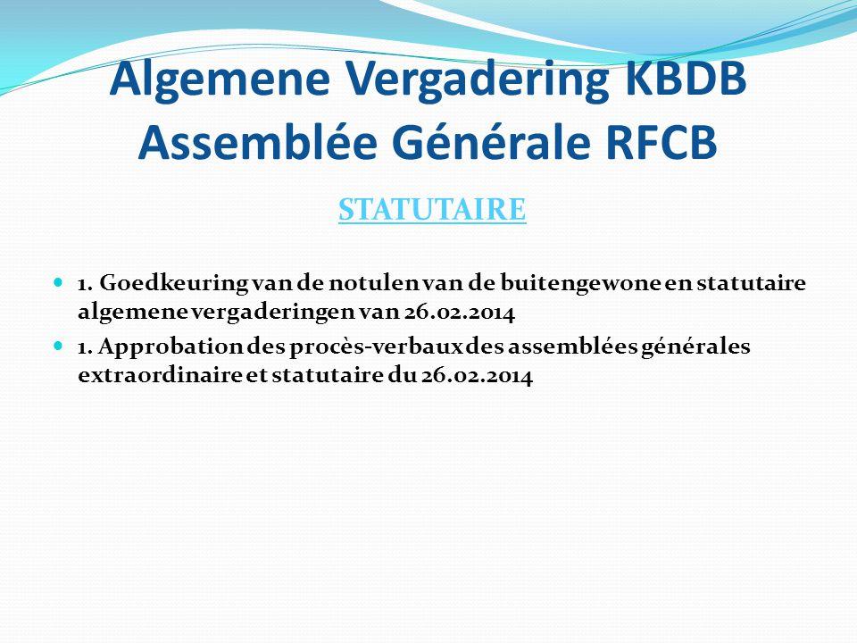 Algemene Vergadering KBDB Assemblée Générale RFCB Statuten van de verenigingen : Art.
