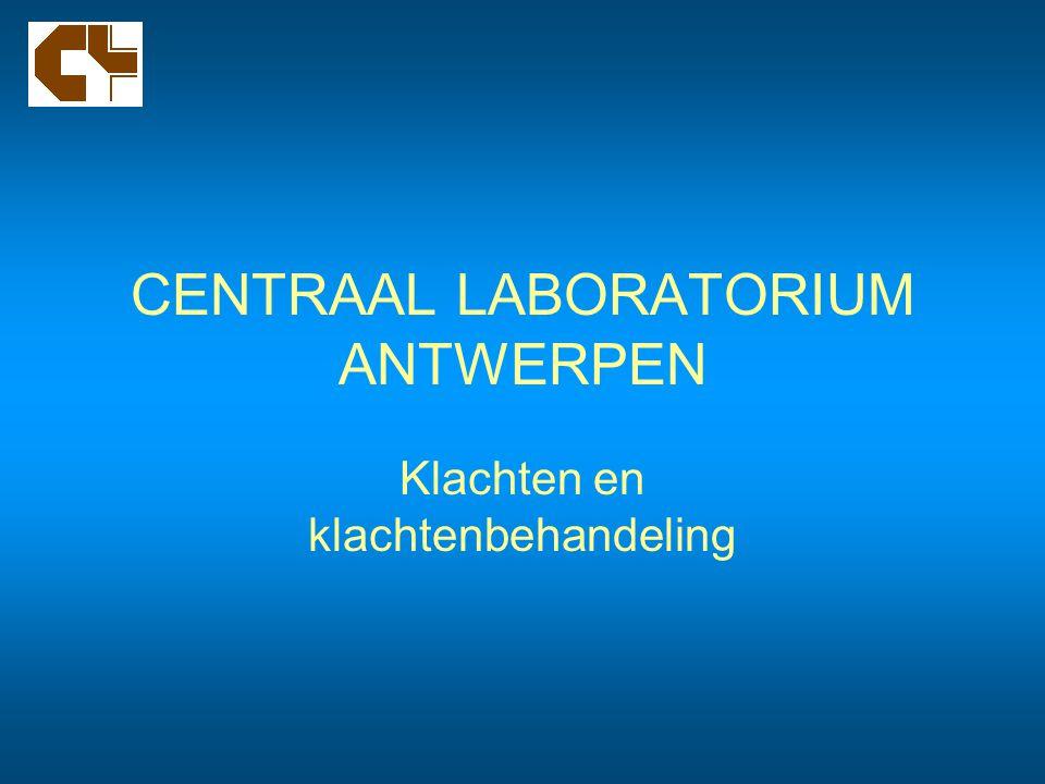 CENTRAAL LABORATORIUM ANTWERPEN Klachten en klachtenbehandeling