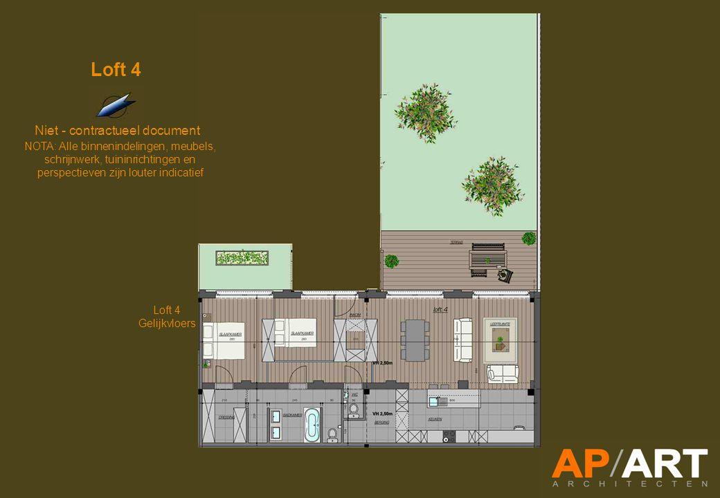 Loft 4 Gelijkvloers Loft 4 Niet - contractueel document NOTA: Alle binnenindelingen, meubels, schrijnwerk, tuininrichtingen en perspectieven zijn louter indicatief