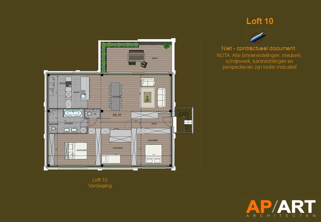Loft 10 Verdieping Niet - contractueel document NOTA: Alle binnenindelingen, meubels, schrijnwerk, tuininrichtingen en perspectieven zijn louter indicatief Loft 10