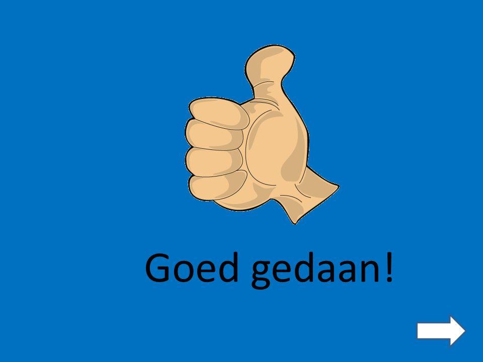 Goed gedaan!
