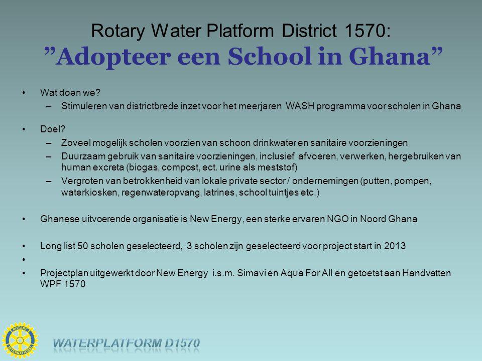Rotary Water Platform District 1570: Adopteer een School in Ghana Wat doen we.