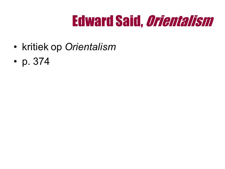 Edward Said, Orientalism kritiek op Orientalism p. 374