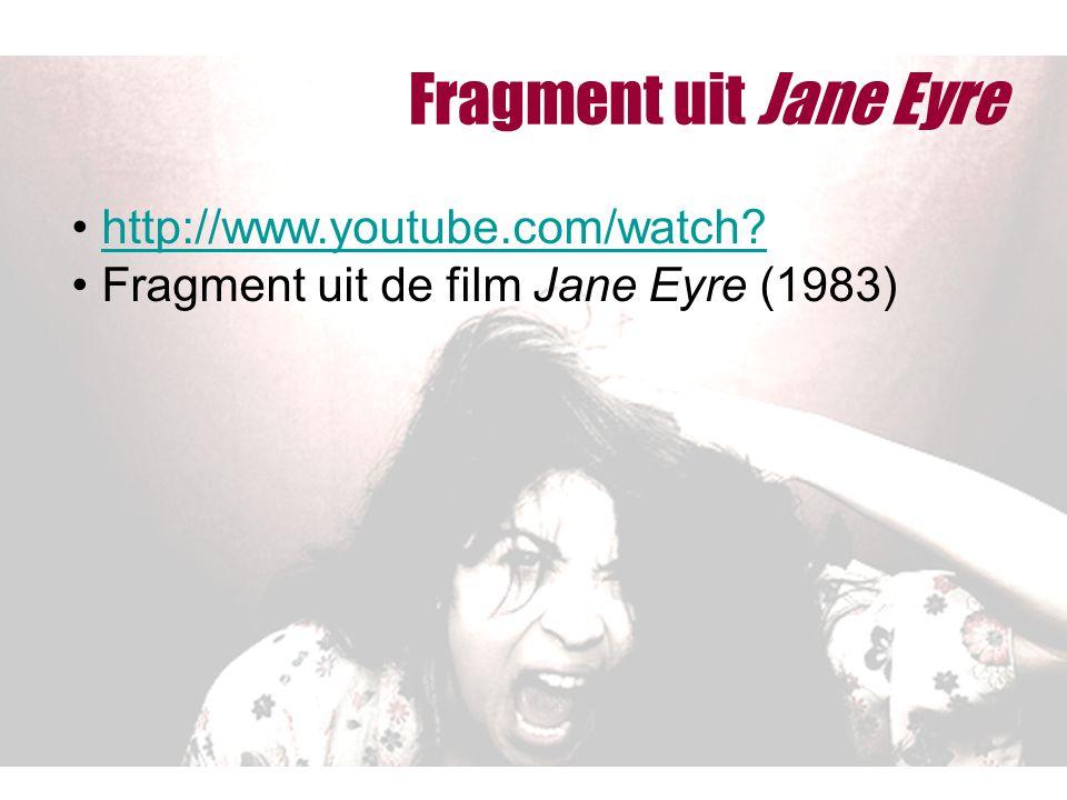 Fragment uit Jane Eyre http://www.youtube.com/watch? Fragment uit de film Jane Eyre (1983)